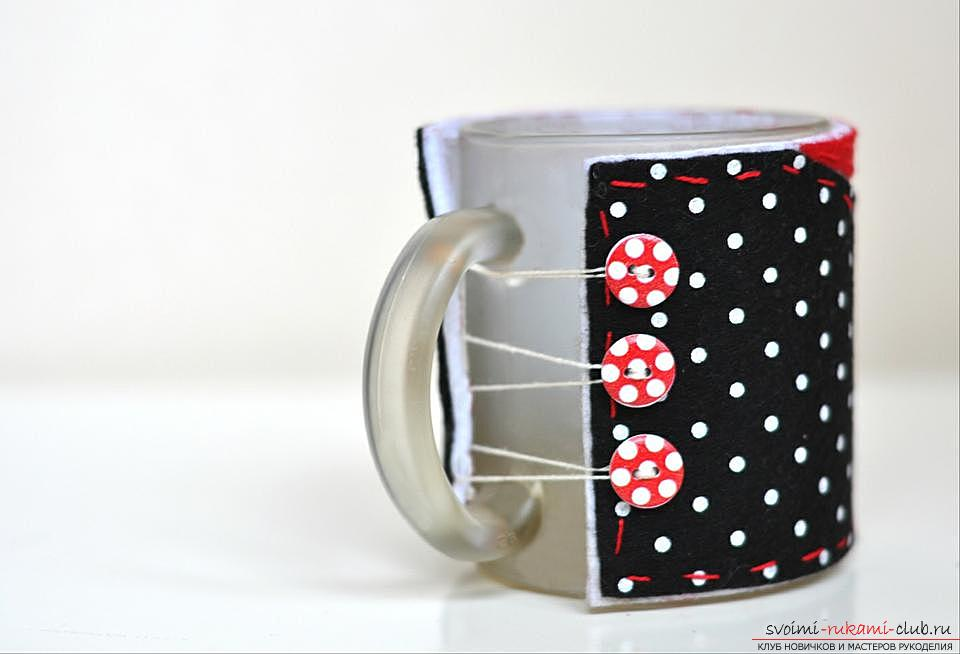 A detailed description of the process of making a gift in the form of a mug for a mug with their own hands .. Photo # 4