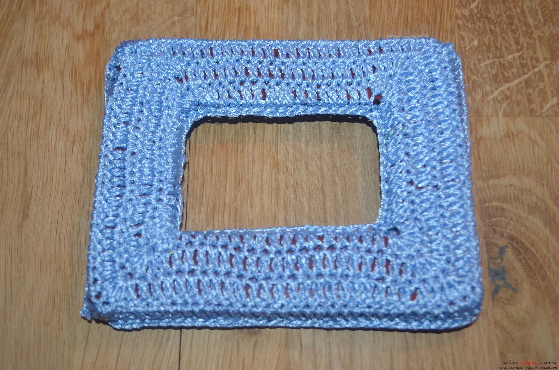 This master class and a crochet lesson are for those who want to learn how to knit a photo frame with their own hands. Photo Number 11