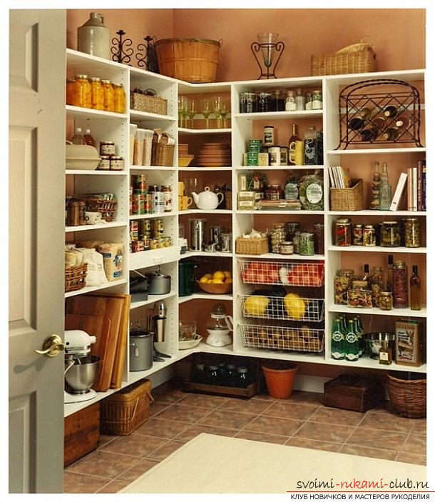 We equip the pantry, how to properly equip the pantry with their own hands, advice and recommendations .. Photo # 1